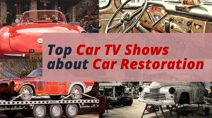 Top Car TV Shows about Car Restoration.